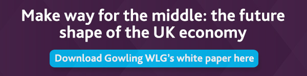 Make way for middle: the future shape of the UK economy - Download Gowling WLG's white paper here.